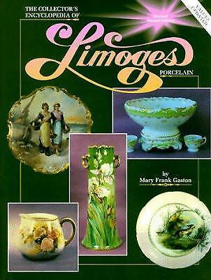 Collectors Encyclopedia of Limoges Porcelain by Mary F. Gaston