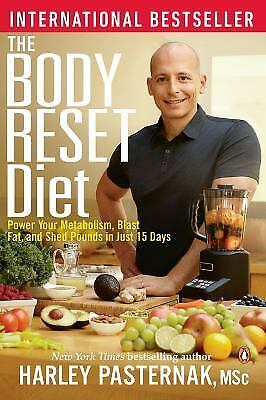 The Body Reset Diet: Power Your Metabolism Blast Fat And Shed Pounds In Just 15