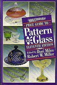Wallace-Homestead Price Guide to Pattern Glass by Dori Miles; Robert W. Miller