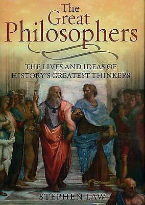 The Great Philosophers : The Lives and Ideas of History's Greatest Thinkers