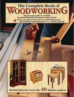 The Complete Book of Woodworking: Step by step guide to essential...