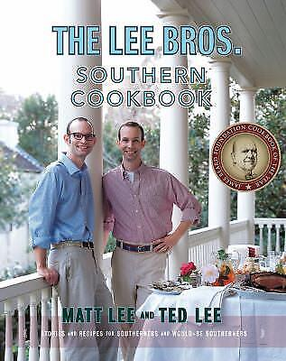 The Lee Bros. Southern Cookbook: Stories and Recipes for Southerners and...