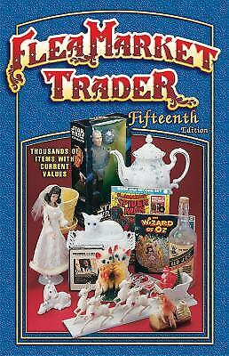 Flea Market Trader : Thousands of Items with Current Values by Collector Books