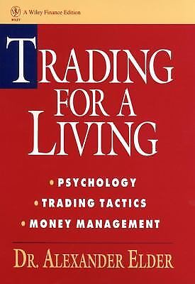 Trading for a Living : Psychology, Trading Tactics, Money Management