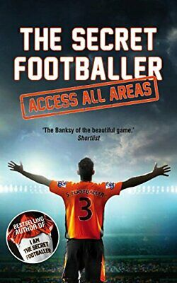 The Secret Footballer: Access All Areas by Anon Book The Cheap Fast Free Post