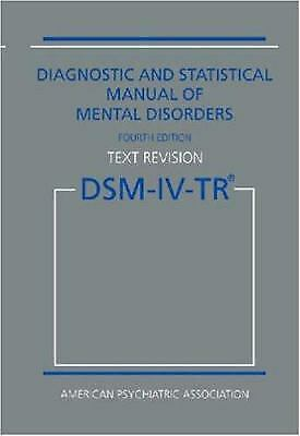 Diagnostic and Statistical Manual of Mental Disorders, DSM-IV-TR : Text Revision
