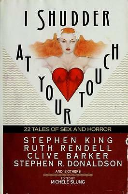 I Shudder at Your Touch : Twenty-Two Tales of Sex and Horror by Various