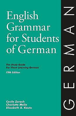 English Grammar for Students of German, 5th Edition : The Study Guide for...