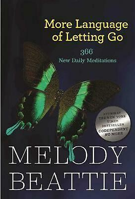 More Language of Letting Go: 366 New Meditations by Melody Beattie: 366 New Medi