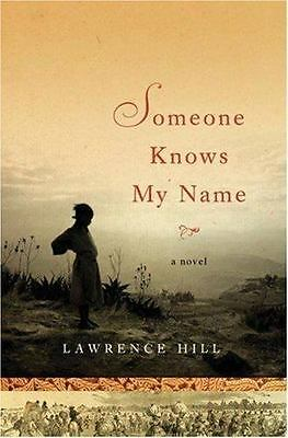 Someone Knows My Name: A Novel by Hill, Lawrence