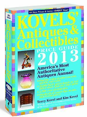 Kovels' Antiques and Collectibles Price Guide 2013 : America's Most...