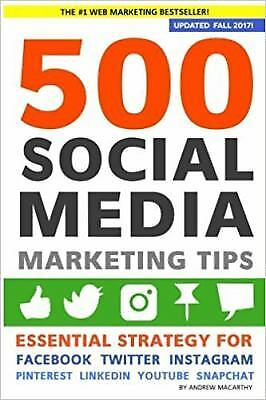 500 Social Media Marketing Tips : Essential Advice, Hints and Strategy for...