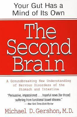 The Second Brain : A Groundbreaking New Understanding of Nervous Disorders of...