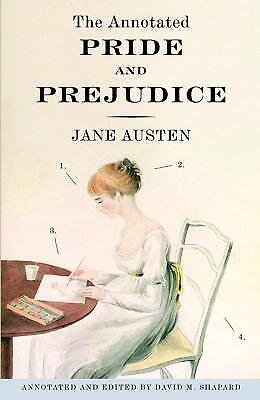 The Annotated Pride and Prejudice by Jane Austen; David M. Shapard