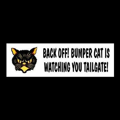 "Funny ""BACK OFF! BUMPER CAT IS WATCHING YOU TAILGATE!"" decal STICKER, lover anti"