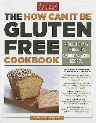 The How Can It Be Gluten Free Cookbook : Revolutionary Techniques....