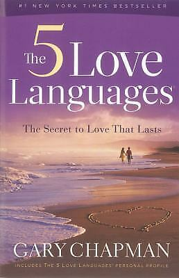 The 5 Love Languages : The Secret to Love That Lasts by Gary Chapman