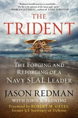 The Trident : The Forging and Reforging of a Navy SEAL Leader