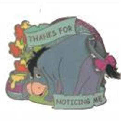 2016 EEYORE- THANKS FOR NOTICING ME Disney Pin 116568