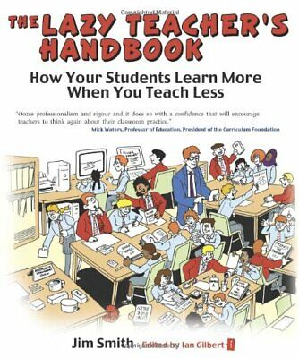 The Lazy Teacher's Handbook: How your students learn m... by Jim Smith Paperback