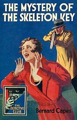 The Mystery of the Skeleton Key (Detective Club Crime Class... by Capes, Bernard