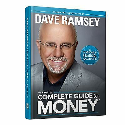 Dave Ramsey's Complete Guide to Money : The Handbook of Financial Peace...