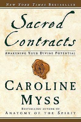 Sacred Contracts : Awakening Your Divine Potential by Caroline Myss