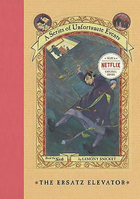 The Ersatz Elevator (A Series of Unfortunate Events, Book 6) by Snicket, Lemony