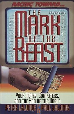 The Mark of the Beast : Your Money, Computers, and the End of the World