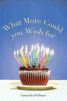 What More Could You Wish For: A Novel by Hoffman, Samantha