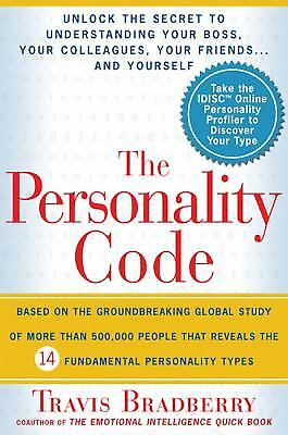 The Personality Code : Unlock the Secret to Understanding Your Boss, Your...