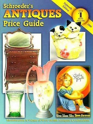 Schroeder's Antiques Price Guide: Indentification & Values of Over 50,000...
