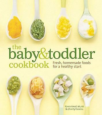The Baby and Toddler Cookbook : Fresh, Homemade Foods for a Healthy Start