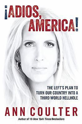 Adios, America! : The Left's Plan to Turn Our Country into a Third World...