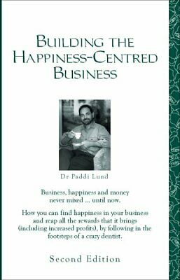 Building the Happiness-Centred Business by Lund, Paddi Paperback Book The Cheap