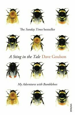 A Sting in the Tale: My Adventures with Bumblebees by Goulson, Dave Book The