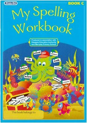 My Spelling Workbook C (Scottish Edition) by Prim-Ed Publishing Paperback Book