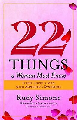 22 Things a Woman Must Know If She Loves a Man with ... by Rudy Simone Paperback