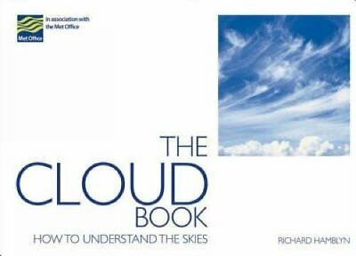 The Cloud Book: How to Understand the Skies by Hamblyn, Richard Paperback Book