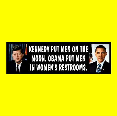 "Funny JFK vs. OBAMA ""Moon vs. Restrooms"" Anti Obama BUMPER STICKER decal Hillary"