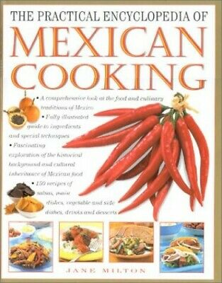 The Practical Encyclopaedia of Mexican Cooking (The ... by Milton, Jane Hardback
