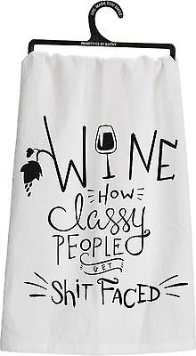 """WINE, HOW CLASSY PEOPLE GET SH*T FACED"" Kitchen Tea Towel, Primitives by Kathy"