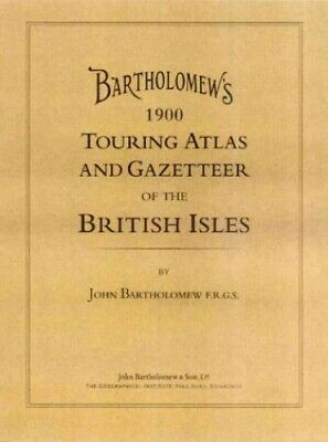 Bartholomew 1900 Touring Atlas and Gazetteer o... by Bartholomew, John. Hardback