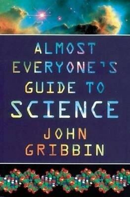 Almost Everyone's Guide To Science by John Gribbin Paperback Book
