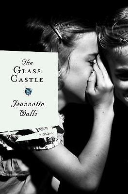 The Glass Castle : A Memoir by Jeannette Walls