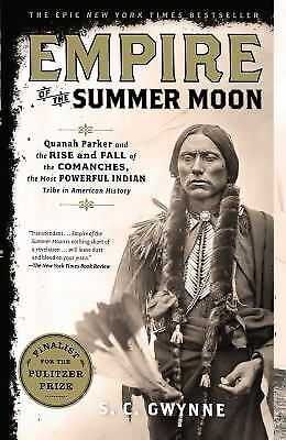 Empire of the Summer Moon : Quanah Parker and the Rise and Fall of the...
