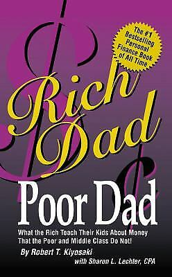 Rich Dad Poor Dad: What the Rich Teach Their Kids About Money-That the Poor...