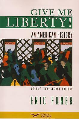 Give me liberty an american history by eric foner 5th volume 2 give me liberty vol 2 from 1865 an american history by foner fandeluxe Image collections