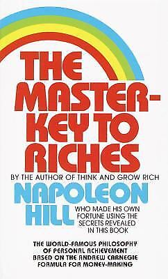 The Master-Key to Riches: The World-Famous Philosophy of Personal Achievement...