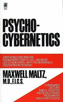 Psycho-Cybernetics, A New Way to Get More Living Out of Life by Maxwell Maltz